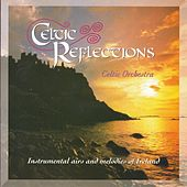 Celtic Reflections by Celtic Orchestra