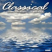Classical Music for Meditation and Yoga by Classical Meditation Ensemble