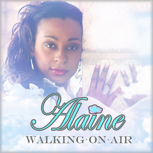 Walking on Air - Single by Alaine