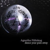 Dance Your Pain Away by Agnetha Fältskog