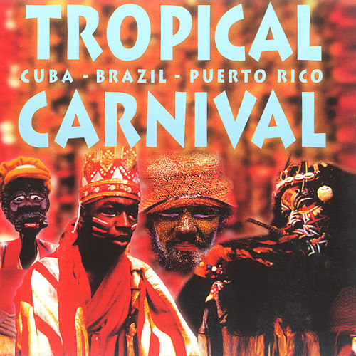 Tropical Carnival by Various Artists