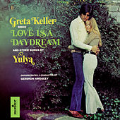 Greta Keller Sings Love Is a Daydream and Other Songs by Yulya by Greta Keller