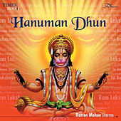 Hanuman Dhun - Ram Lakshman Janaki, Jai Bolo Hanuman Ki - Single by Rattan Mohan Sharma