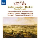 Leclair: Violin Sonatas, Op. 2, Nos. 1-5, 8 by Adrian Butterfield