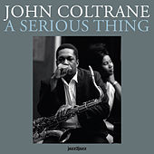 A Serious Thing by John Coltrane