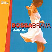 Bossa Brava: Caliente! by The Jazz Steppers