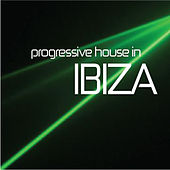 Progressive House in Ibiza by Various Artists
