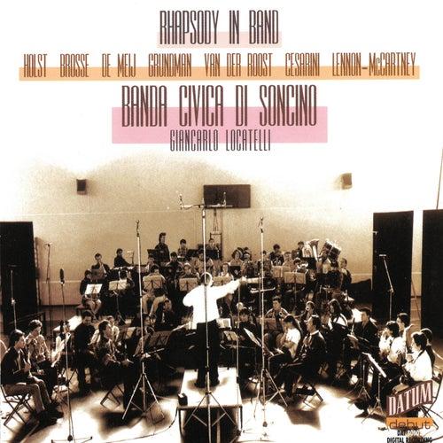 Holst, Brosse, De Meij, Grundman, Der Roost, Cesarini, Lennon-McCartney: Rhapsody in Band by Banda Civica Musicale di Soncino