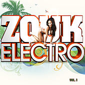 Zouk Electro, Vol. 1 by Various Artists