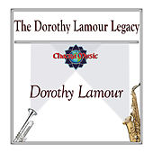 The Dorothy Lamour Legacy by Dorothy Lamour