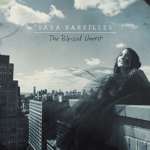 The Blessed Unrest by Sara Bareilles