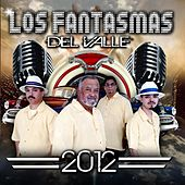 2012 by Los Fantasmas Del Valle