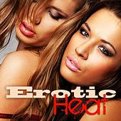 Erotic Heat - Hot Sex Music, Chillout Lounge Buddha Del Mar Ibiza Songs by Erotica Sexual Chill out Lounge Music Cafe