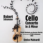 Robert Schumann: Cello Concerto In A Minor, Op. 129 (1953) by Enrico Mainardi