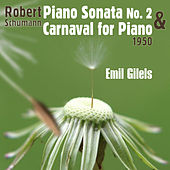 Robert Schumann: Piano Sonata No. 2 in G Minor & Carnaval for Piano (1950) by Emil Gilels