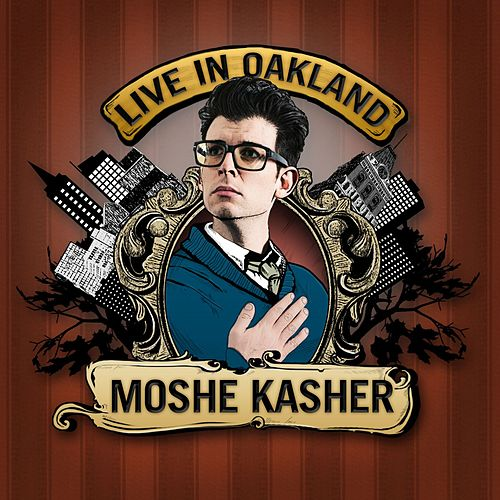Live In Oakland by Moshe Kasher