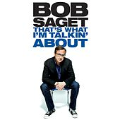 That's What I'm Talkin' About by Bob Saget