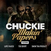 Makin' Papers (feat. Lupe Fiasco, Too Short, Snow Tha Product) by Chuckie