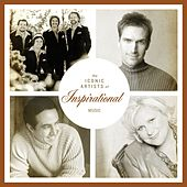 The Iconic Artists Of Inspirational Music by Various Artists
