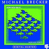 Now You See It...(Now You Don't) by Michael Brecker