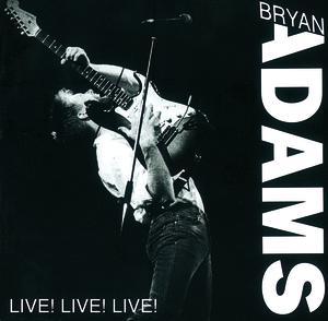 Live! Live! Live! by Bryan Adams