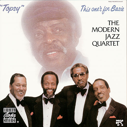Topsy: This One's For Basie by Modern Jazz Quartet