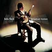 Perpetual Motion by Bela Fleck