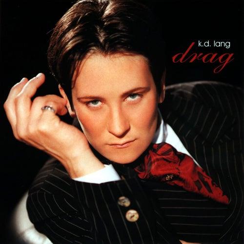 Drag by k.d. lang