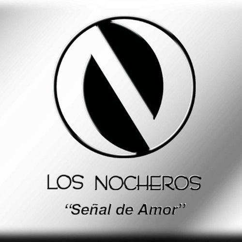 Señal De Amor by Los Nocheros