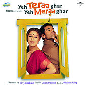 Yeh Teraa Ghar Yeh Meraa Ghar by Various Artists