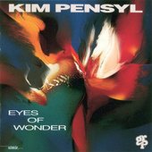 Eyes Of Wonder by Kim Pensyl