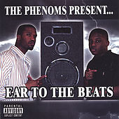 The Phenoms Present... Ear To The Beats by Various Artists