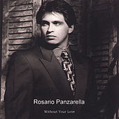 Without Your Love by Rosario Panzarella