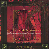 Roots & Branches: Further Adventures in Steel String Americana by Paul Asbell