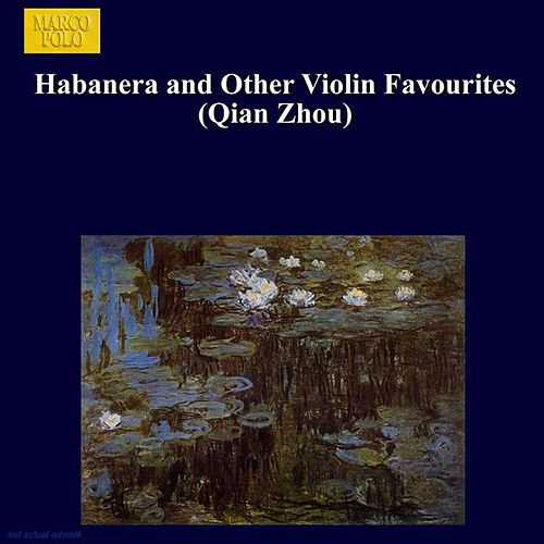 Habanera and Other Violin Favourites (Qian Zhou) by Zhou Qian