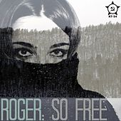 So Free - Single by Roger