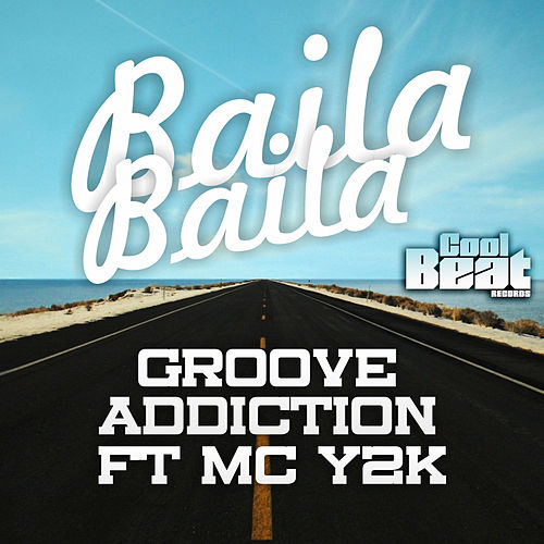 Baila Baila by Groove Addiction