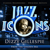 Jazz Icons from the Golden Era - Dizzy Gillespie by Various Artists