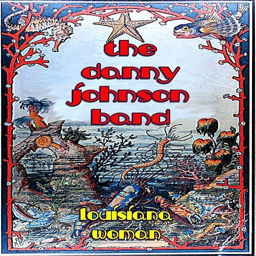 Louisiana Woman by The Danny Johnson Band