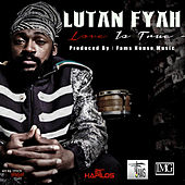 Love Is True by Lutan Fyah