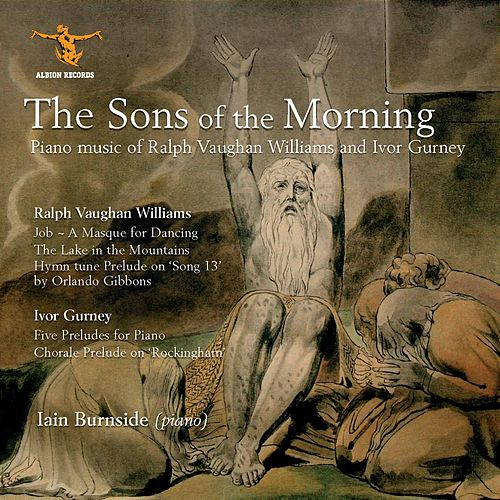 Vaughan Williams & Gurney: The Sons of the Morning by Iain Burnside