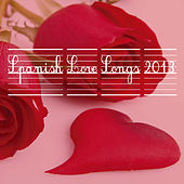Spanish Love Songs 2013 by Various Artists