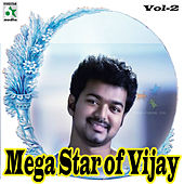 Mega Star of Vijay, Vol. 2 by Various Artists