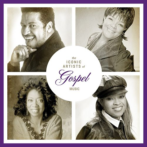 The Iconic Artists Of Gospel Music by Various Artists