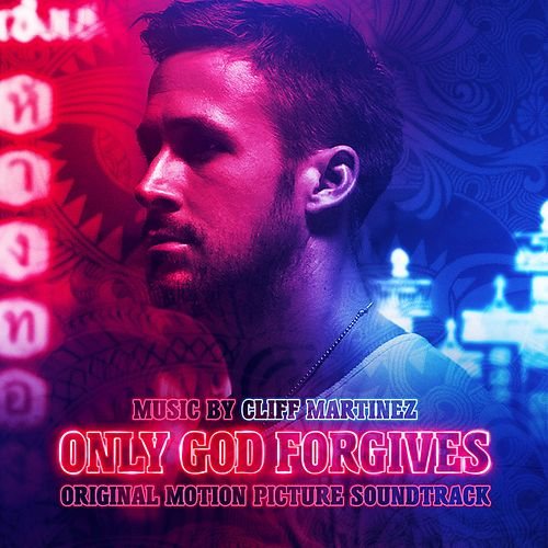 Only God Forgives (Deluxe Edition) by Cliff Martinez