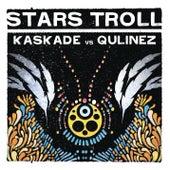 Stars Troll by Kaskade