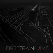 First Train Home by J.R.
