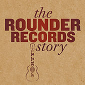 The Rounder Records Story von Various Artists