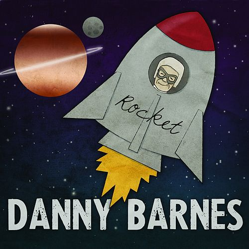 Rocket by Danny Barnes