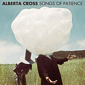 Songs Of Patience by Alberta Cross